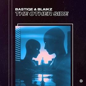 BASTIQE & BLAIKZ - THE OTHER SIDE